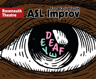 """""""ASL Improv for Black Youth"""" An eye with black skin around it. """"Deaf Eye"""" in pink and blue lettering are in the iris of the eye."""