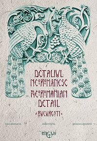 Detaliul Neoromânesc / The Neoromanian Detail - București eBook
