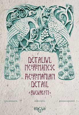 Detaliul Neoromânesc / The Neoromanian Detail - București: Paperback edition
