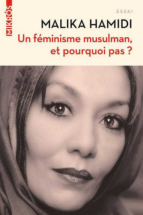 Résumé - Un féminisme musulman, et pourquoi pas ?