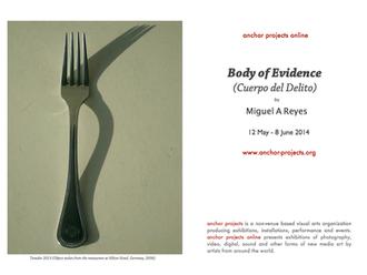 Current Exhibition Body of Evidence  /  Actual Exposición Cuerpo del Delito