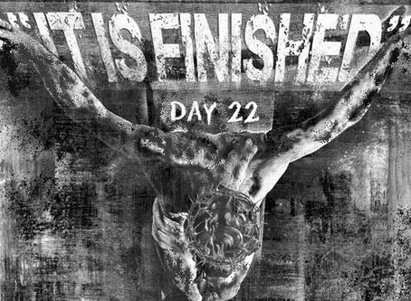 "ROAD to 31 Devotional Day 22- ""It's Finished"""