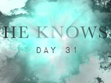"Road to 31 Devotional - Day 31 - ""You Know Me"""