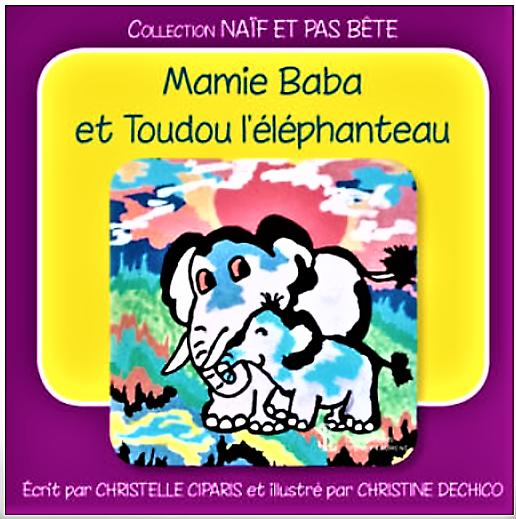 Mamie Baba et Toudou l'éléphanteau