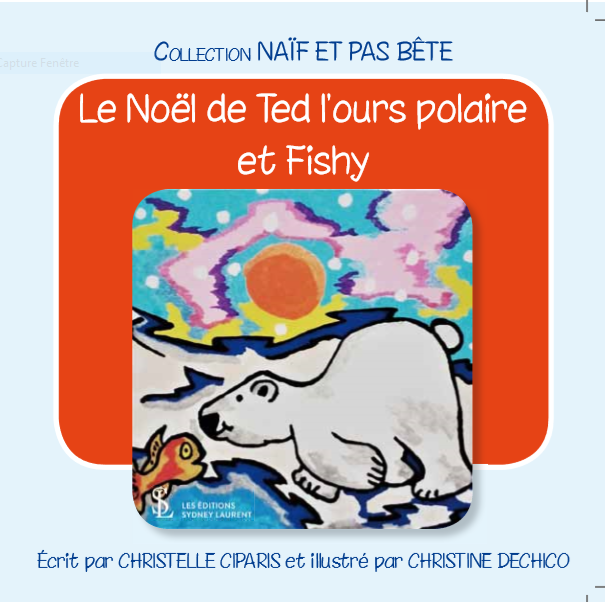 Le Noêl de Ted l'ours polaire et Fishy