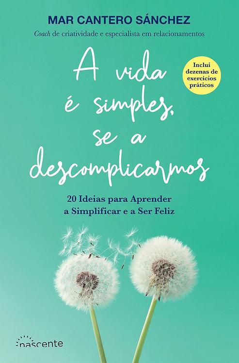 A vida é simples, se a descomplicarmos