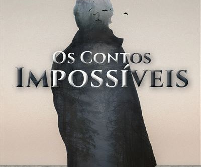 """Opinião: """"Os Contos Impossíveis"""""""