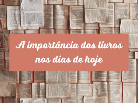 A importância dos livros nos dias de hoje