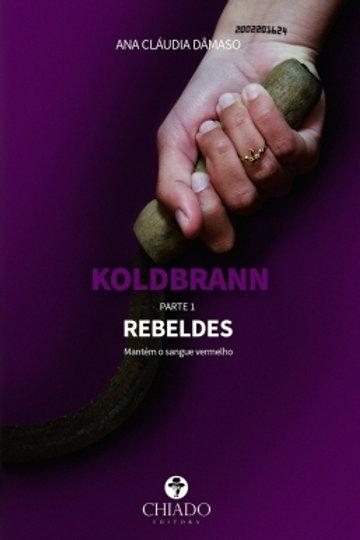 Koldbrann - Parte 1 Rebeldes