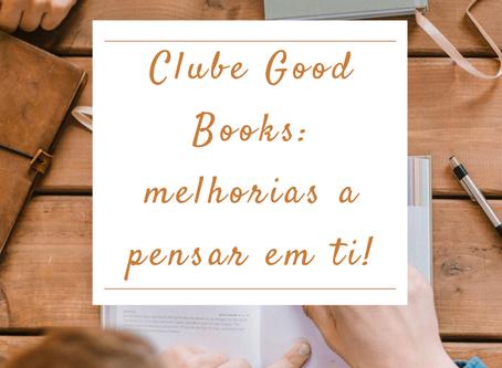 Clube Good Books: melhorias a pensar em ti!