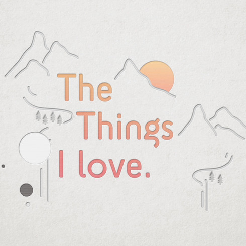 The things I love