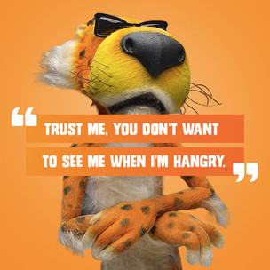 Trust me, you don't want to see me when i'm hangry.