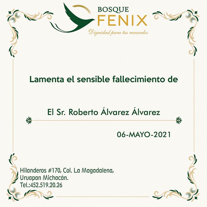 El Sr. Roberto Álvarez Álvarez