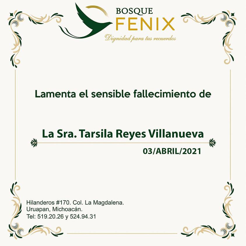 La Sra. Tarsila Reyes Villanueva
