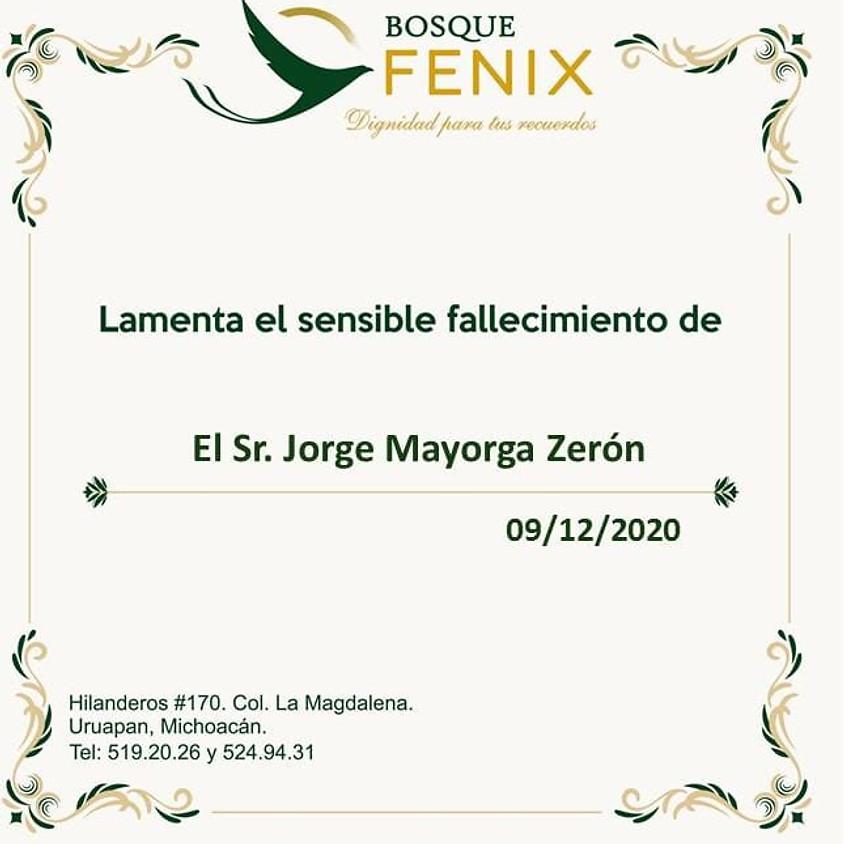 El Sr. Jorge Mayorga Zerón