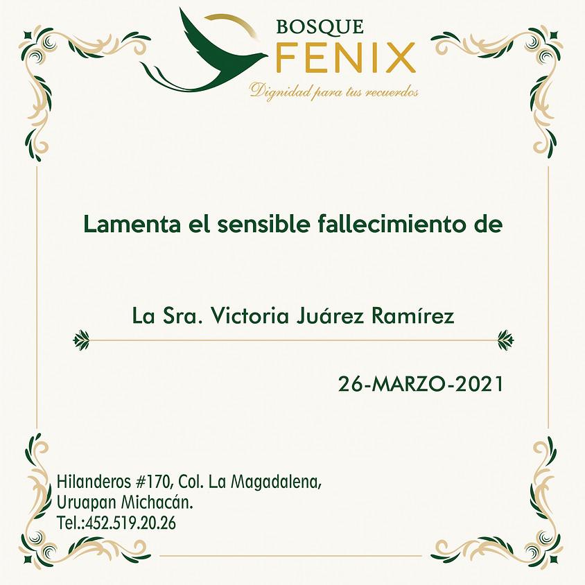 La Sra. Victoria Juárez Ramírez