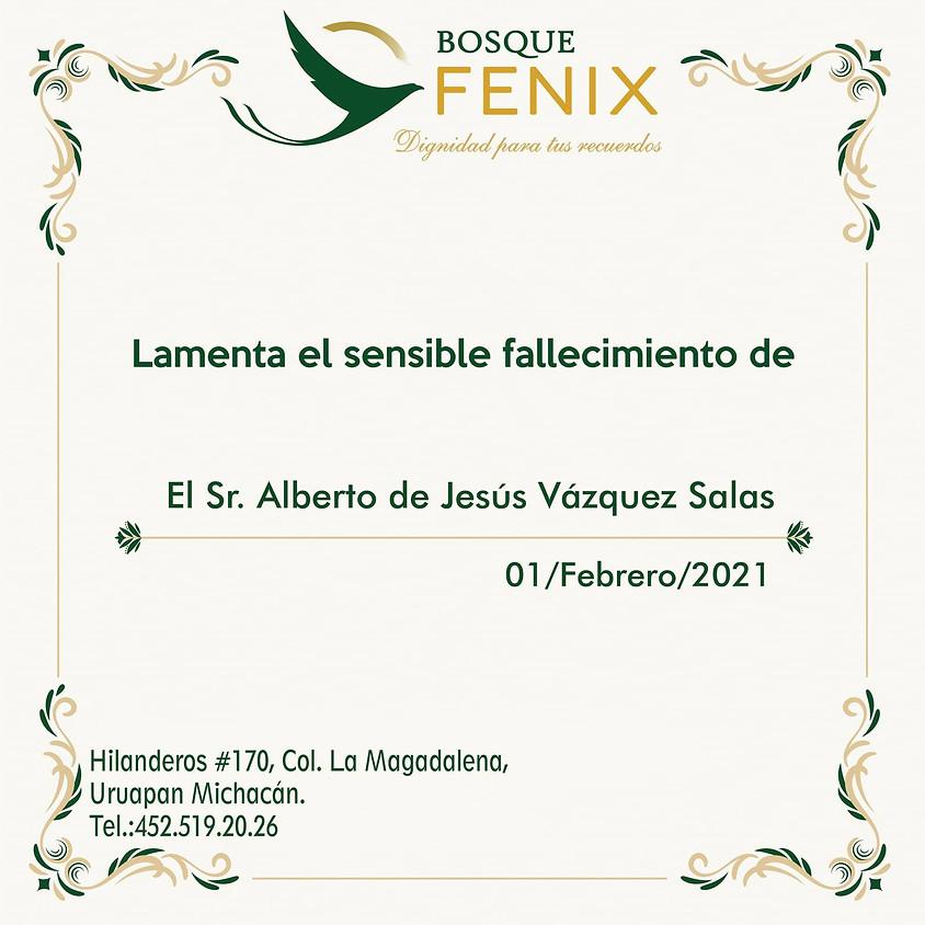 El Sr. Alberto de Jesús Vázquez Salas