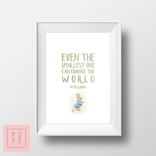 Even The Smallest One Can Change The World - Peter Rabbit Print