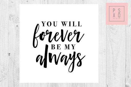 You Will Forever, Be My Always - To My Groom - Wedding Day Card