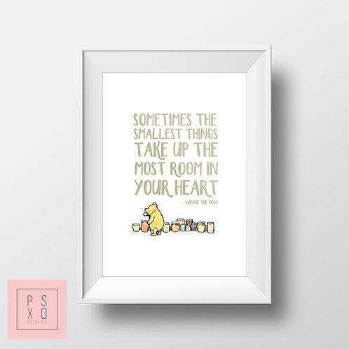 Sometimes The Smallest Things Take Up The Most Room - Winnie The Pooh Print