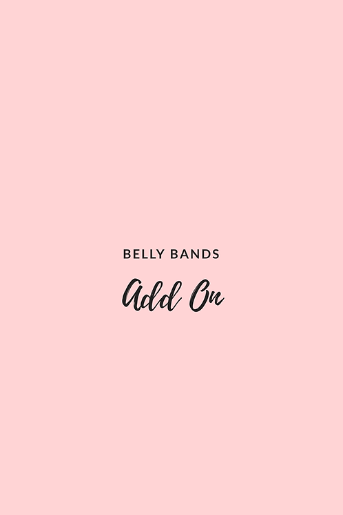 ADD ON // Belly Bands