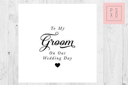 To My Groom - Wedding Day Card