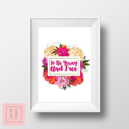 "Beautiful Bright ""To Be Young And Free"" Art Print"