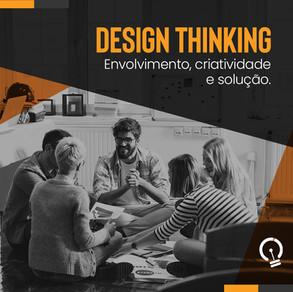 Design Thinking: Envolvimento, Criatividade e Solução