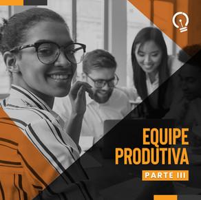 Equipe produtiva - 3ª parte