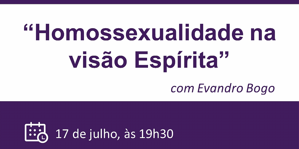 "Palestra ""Homossexualidade na Visão Espírita"""