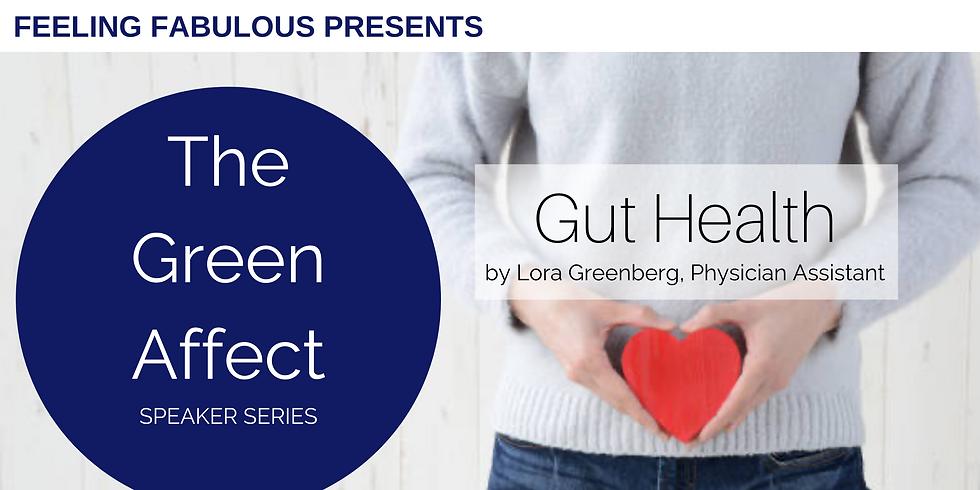 The Green Affect Speaker Series: Gut Health