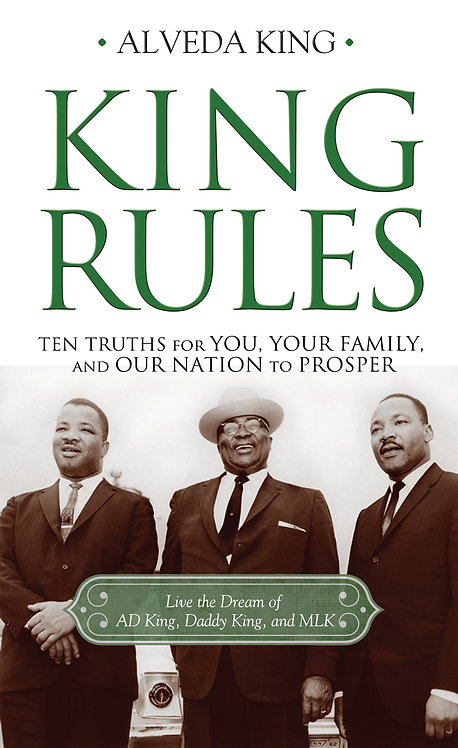 King Rules: Ten Truths For You, Your Family, And Our Nation To Prosper (2014) –