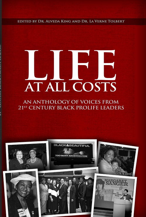 Life At All Costs; An Anthology Of Voices From 21st Century Black Prolife Leader