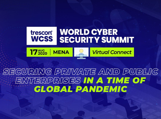 Trescon's World Cyber Security Summit raises awareness of Cybersecurity in the MENA region With Top