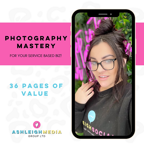 PHOTOGRAPHY MASTERY FOR YOUR SERVICE BASED BIZ