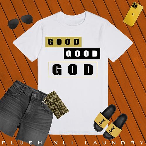 Good, Good GOD   T-Shirt (White, Black, Gold)