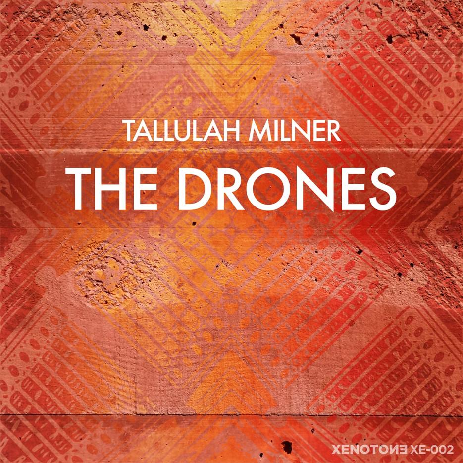 Tallulah Milner / The Drones