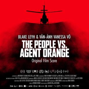 THE PEOPLE vs. AGENT ORANGE Film Score by Blake Leyh & Vân-Ánh Vanessa Võ Released Today