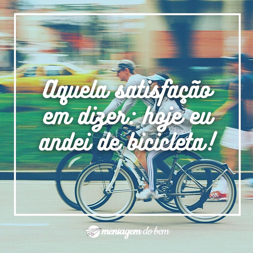 Aquela satisfação em dizer: hoje eu andei de bicicleta!