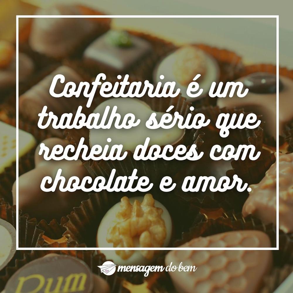 Confeitaria é um trabalho sério que recheia doces com chocolate e amor.