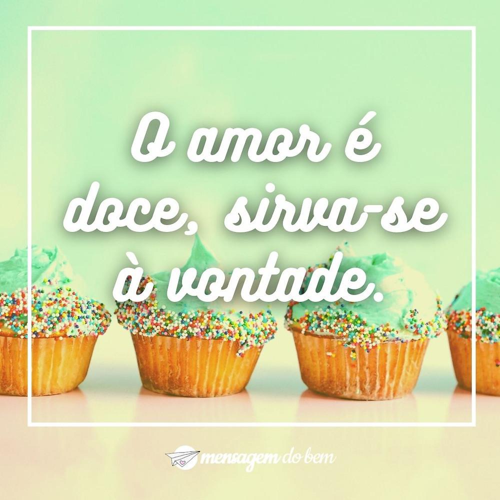 O amor é doce, sirva-se à vontade.