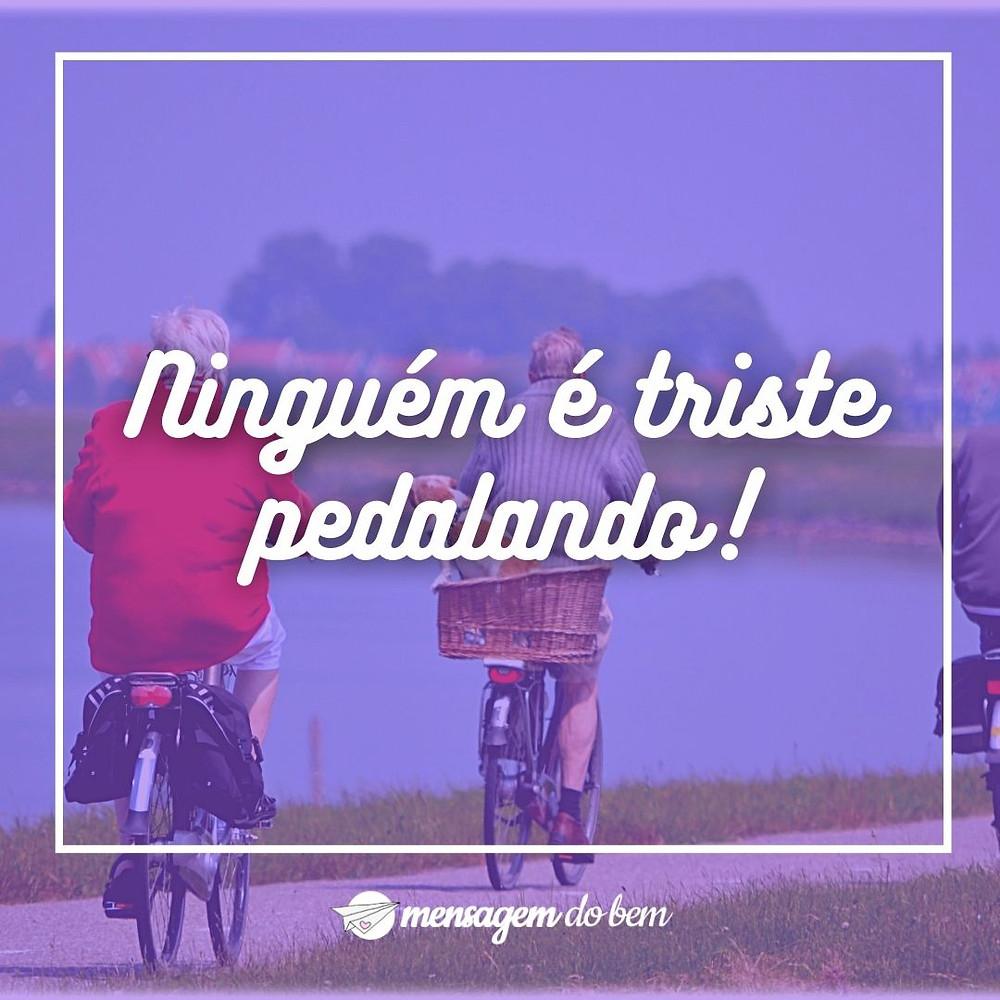 Ninguém é triste pedalando!