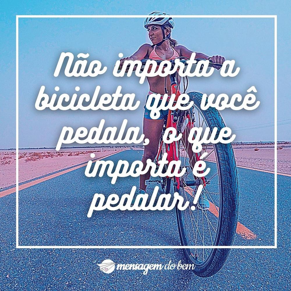 Não importa a bicicleta que você pedala, o que importa é pedalar!