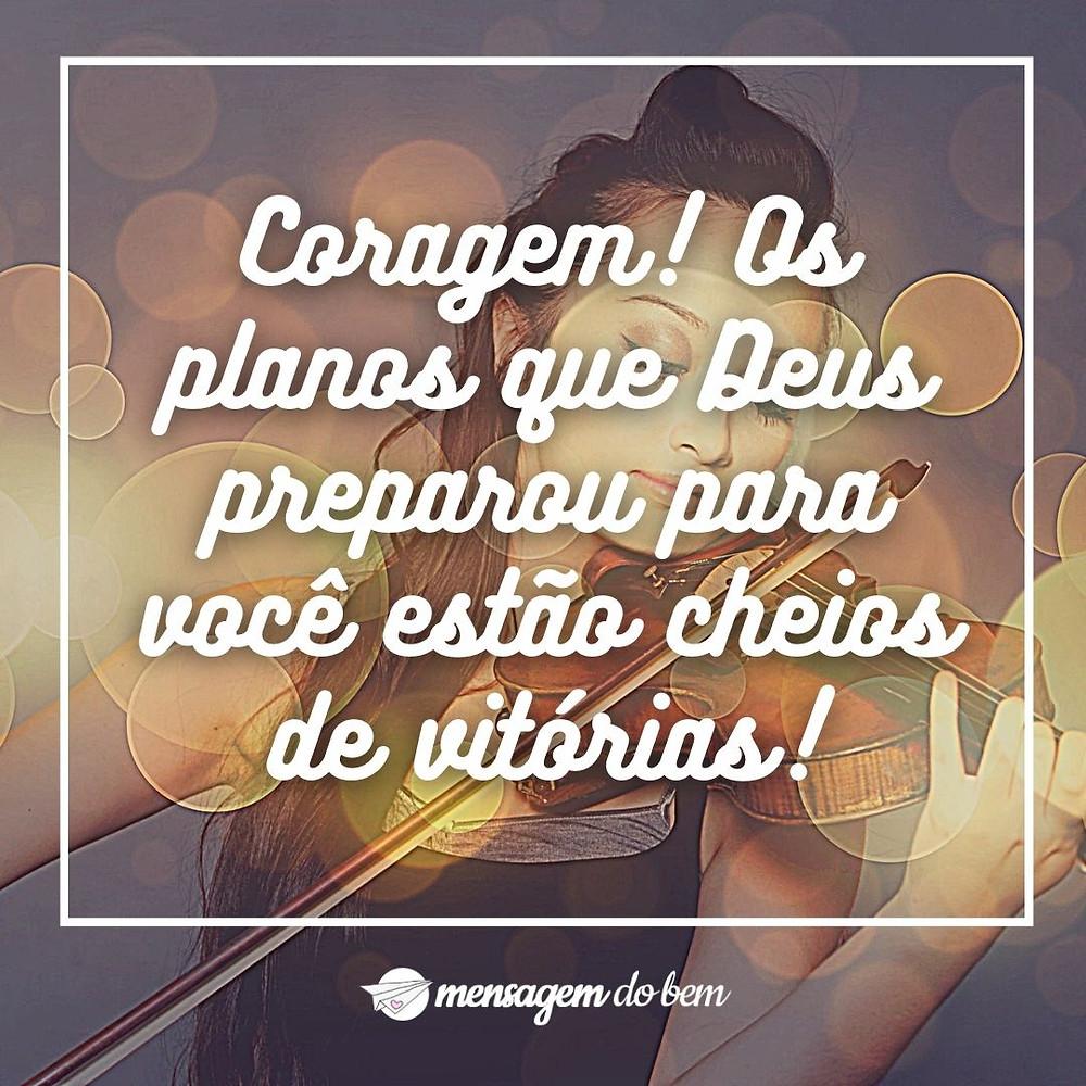 Coragem! Os planos que Deus preparou para você estão cheios de vitórias!