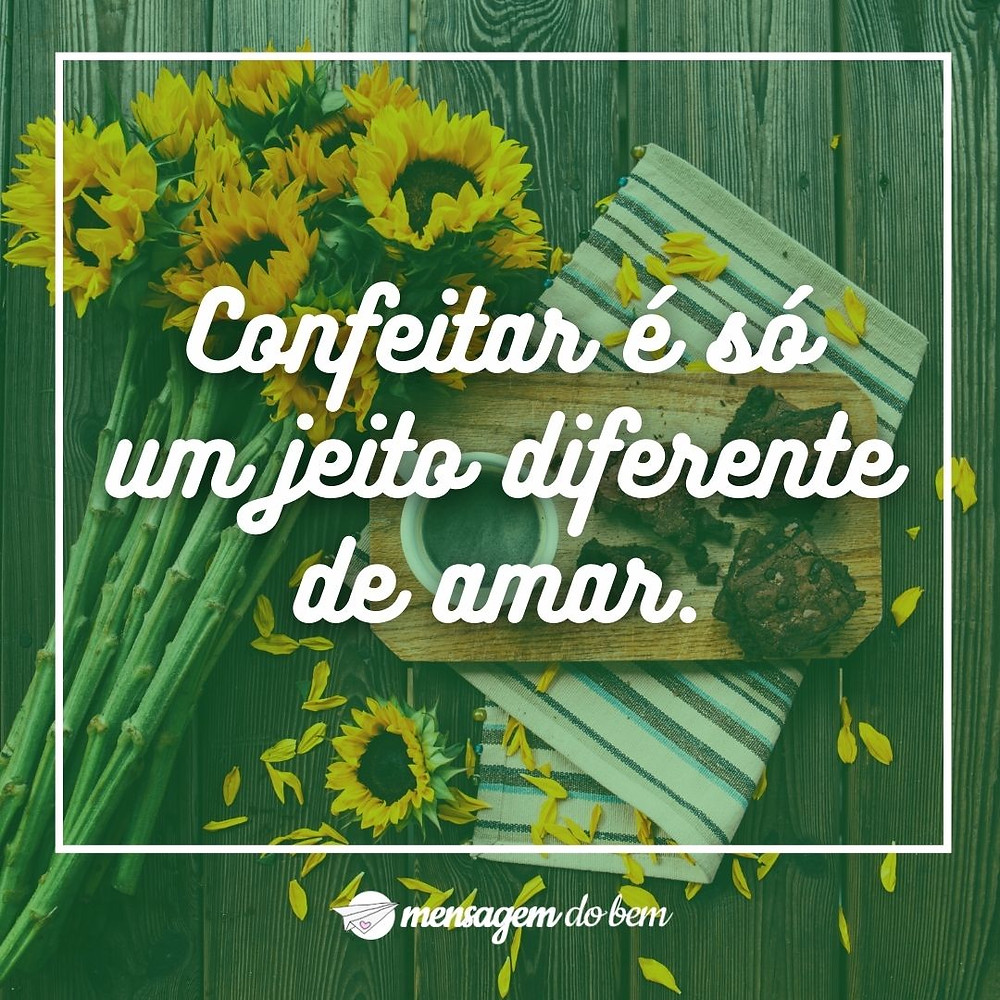 Confeitar é só um jeito diferente de amar.