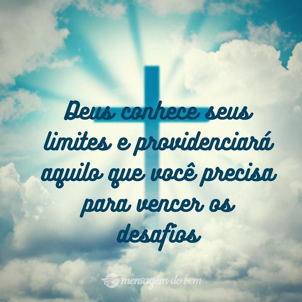 Deus conhece seus limites e providenciará aquilo que você precisa para vencer os desafios.