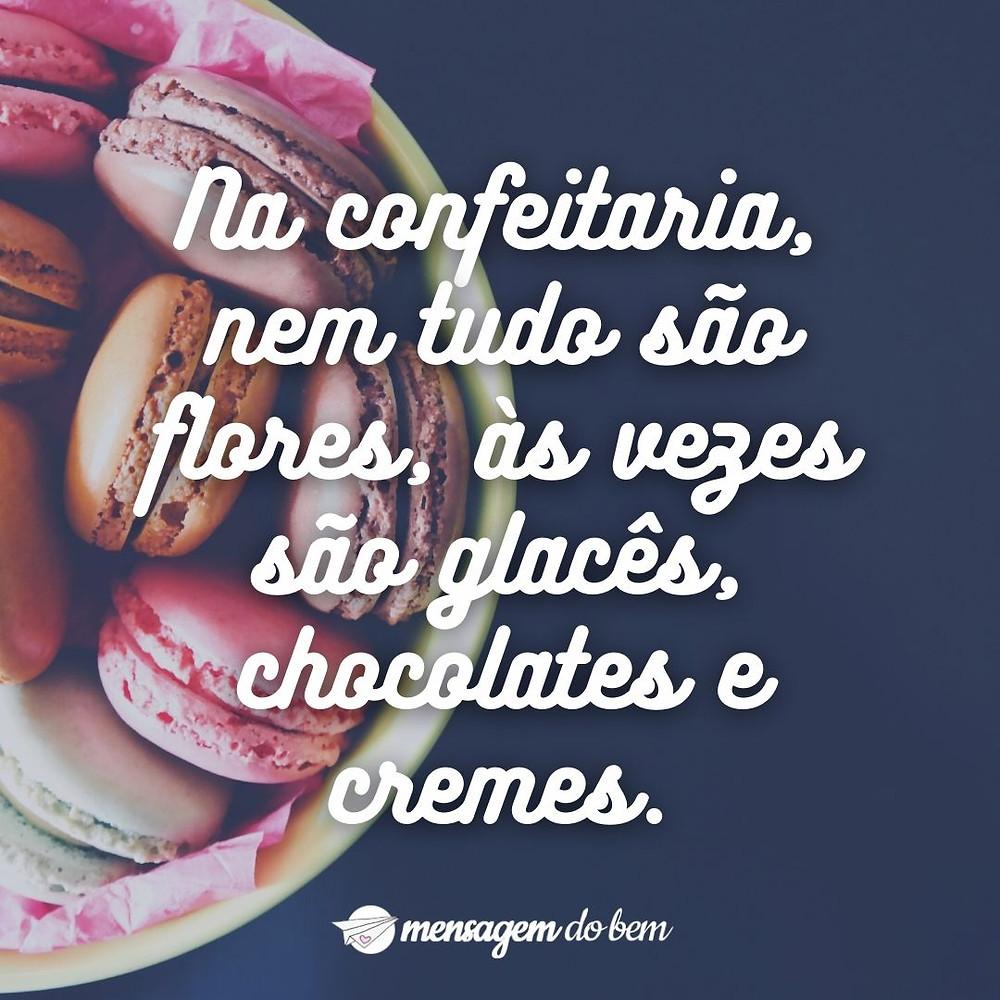 Na confeitaria, nem tudo são flores, às vezes são glacês, chocolates e cremes.