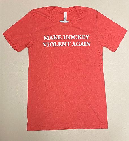 Make Hockey Violent Again T-Shirt