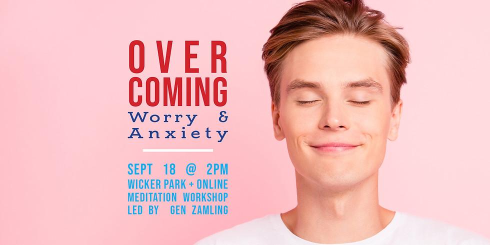 • Overcoming Worry & Anxiety