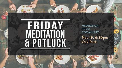 • Friday Meditation & Potluck